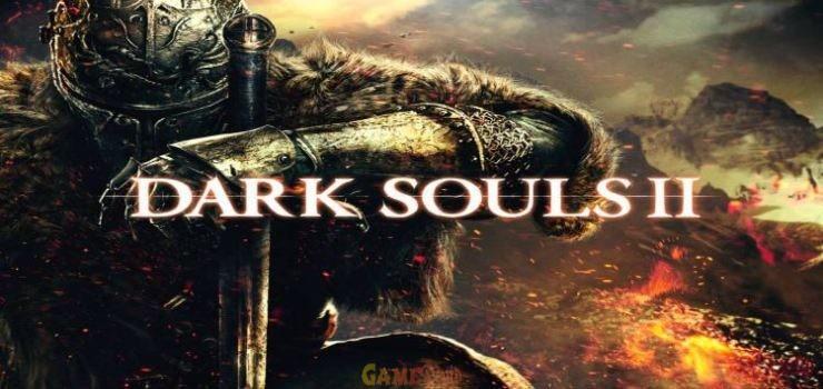 Dark Souls II PC Full Game Download Now