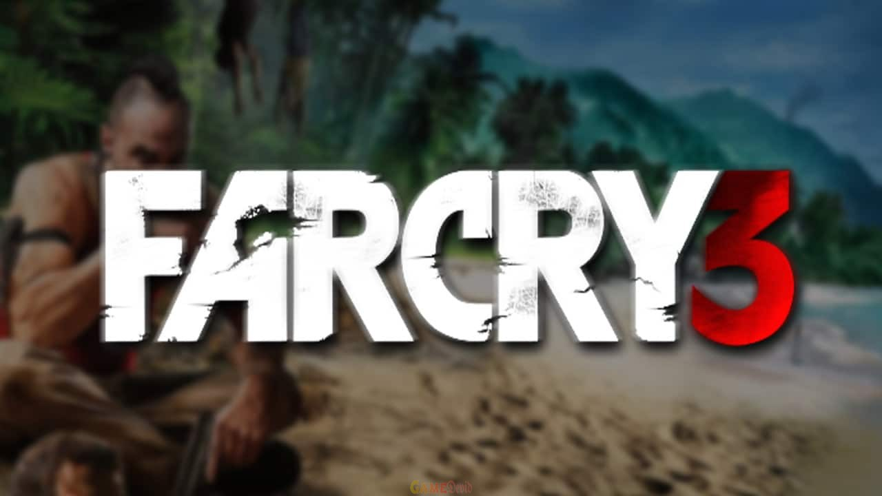 FAR CRY 3 PC Full Game Latest Version Download