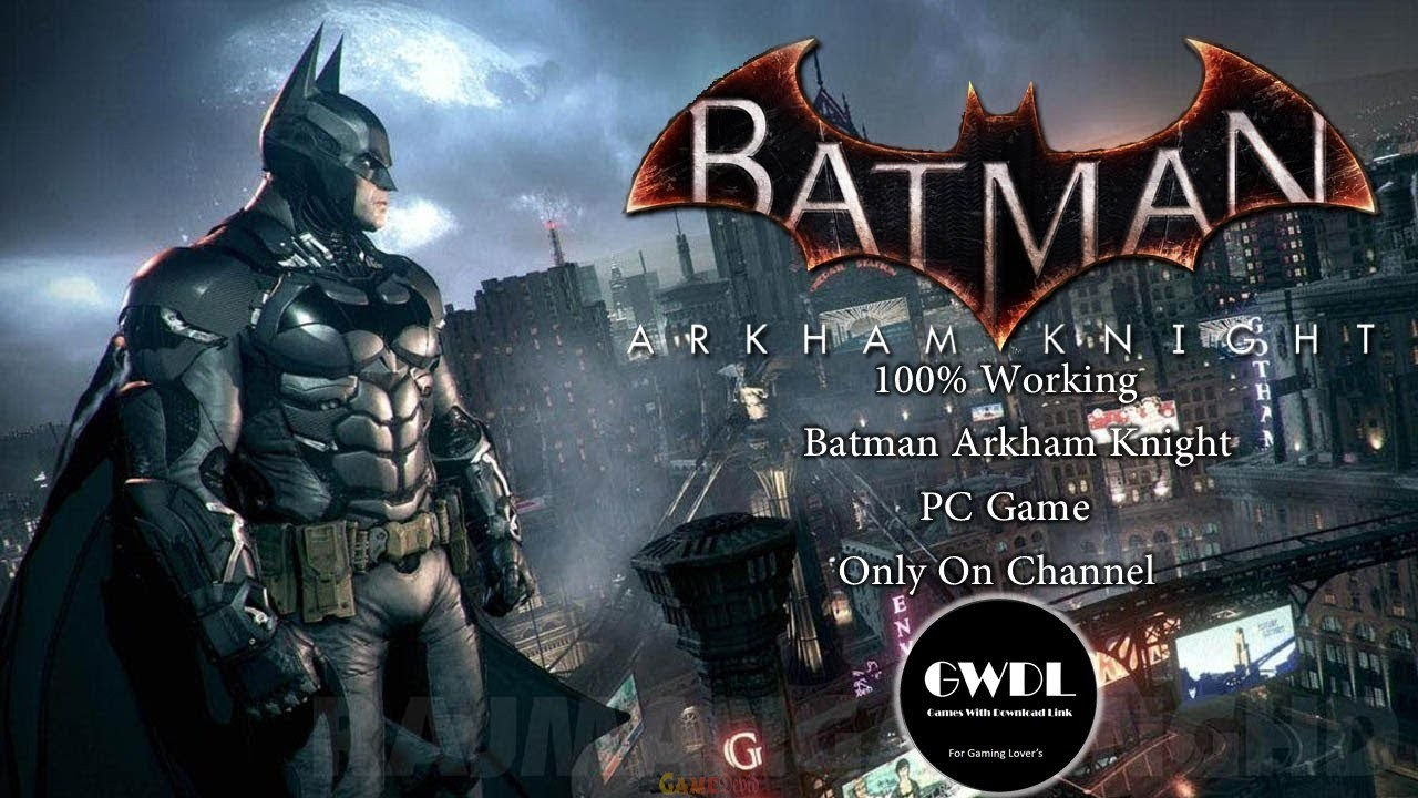 The Batman Arkham Knight Official PC Complete Game Download